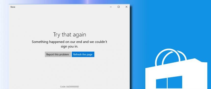 Error Code 0xD000000D in Windows Store