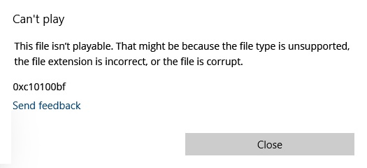 """Fixing 0xC10100BF - """"This File Isn't Playable"""" on Windows 10"""