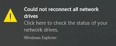 """How to solve the problem: """"Can't reconnect all network drives"""""""