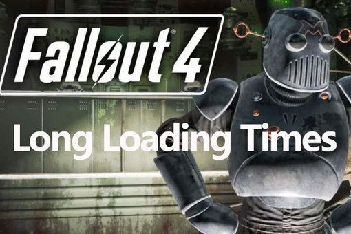 What causes the Fallout 4 long loading times?
