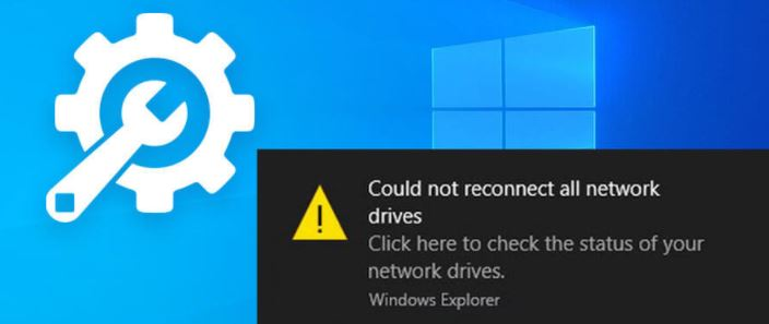 """What causes the """"Can't reconnect all network drives"""" error message?"""